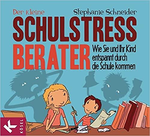 Buchtipp gegen Schulstress: Der kleine Schulstress Berater